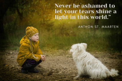 "Never be ashamed to let your tears shine a light in this world."" ―"